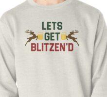 Lets Get Blitzend Pullover