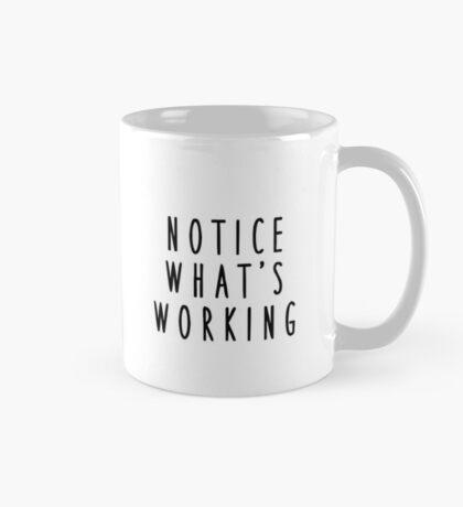 Mug of Truth: Notice What's Working Mug