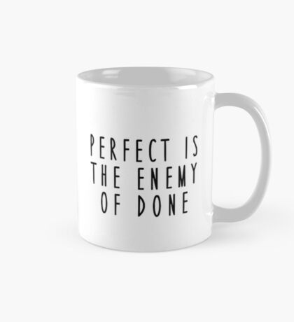Mug of Truth: Perfect is the Enemy of Done Mug