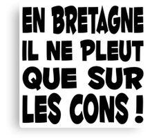 Bretagne breton citation humour Canvas Print