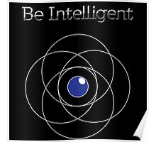 Be Intelligent Erudite Eye - White & Blue Poster
