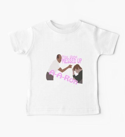 You Done Messed Up A-A-ron Baby Tee