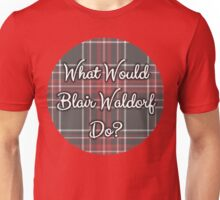 What Would Blair Waldorf Do? Unisex T-Shirt
