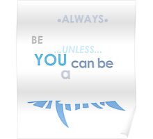 Always Be Yourself Shark Dark Heather T-Shirt Poster
