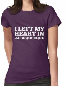 I Left My Heart In Albuquerque Love Native T-Shirt Womens Fitted T-Shirt