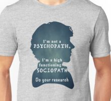 Sherlock Holmes - I'm Not PSYCHOPATH, I'm a High Functioning SOCIOPATH, Do Your Research! Unisex T-Shirt