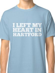 I Left My Heart In Hartford Love Native Homesick T-Shirt Classic T-Shirt