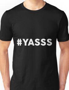 #YASSS Unisex T-Shirt
