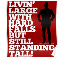 Livin' Large With Hard Falls, But Still Standing Tall Poster