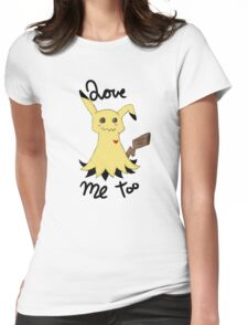Mimikyu love me too Womens Fitted T-Shirt