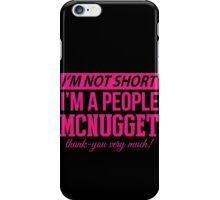 I'm Not Short, I'm a People McNugget iPhone Case/Skin