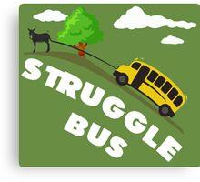 Struggle Bus Canvas Print