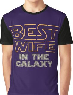 Best Wife in the Galaxy  Graphic T-Shirt