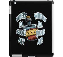 Where Da Booze At? iPad Case/Skin