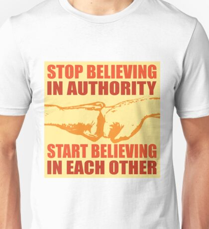 Stop believing in authority - 1 Unisex T-Shirt