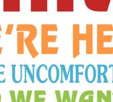 Introverts Unite We're Here And Go Home Funny Sarcasm Tshirt  Sticker
