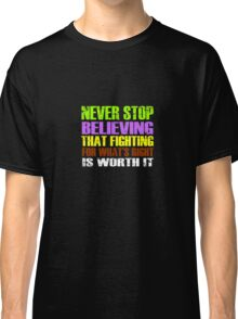 Never Stop Fighting Hillary  Quote T-Shirt  Classic T-Shirt