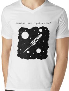 Houston, can I get a ride? Mens V-Neck T-Shirt