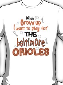 When I Grow Up...Baseball (Baltimore) T-Shirt