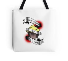 The Cupcakes are the Truth Tote Bag