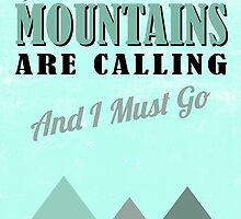The Mountains Are Calling by Superatomik