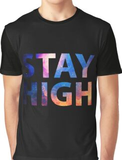 STAY HIGH Graphic T-Shirt