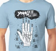 Your fate is in your hands Unisex T-Shirt