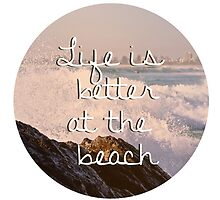 Life is Better at the Beach by Megan Belford