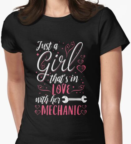 Just a girl that's in love with her mechanic Womens Fitted T-Shirt