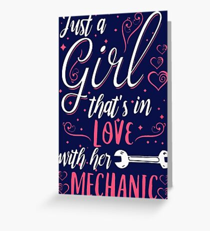Just a girl that's in love with her mechanic Greeting Card
