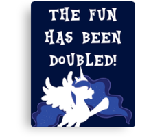 The Fun Has Been Doubled! - Princess Luna Canvas Print