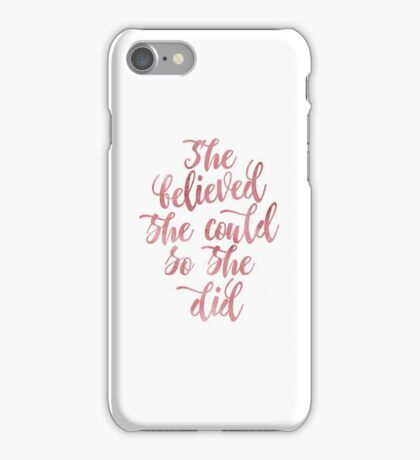 She believed she could so she did Rose Watercolor letters iPhone Case/Skin