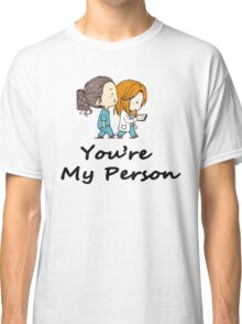 You are my Person - Cristina Yang  Classic T-Shirt