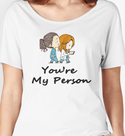 You are my Person - Cristina Yang  Women's Relaxed Fit T-Shirt