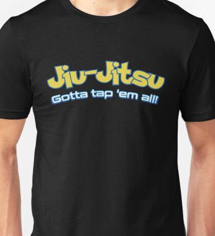 Brazilian Jiu-Jitsu Gotta Tap 'Em All (BJJ) Unisex T-Shirt