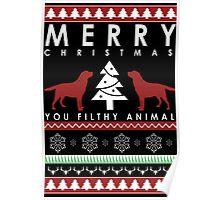 Merry Christmas you filthy animal T shirt Poster