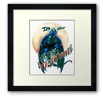 I'M YOUR WORST NIGHTMARE Framed Print