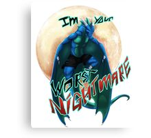 I'M YOUR WORST NIGHTMARE Canvas Print