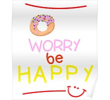 Donut Worry, Be Happy T-Shirt Poster