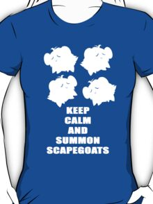 Keep Calm and Summon Scapegoats T-Shirt