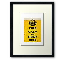 Keep Calm and Drink Beer Framed Print