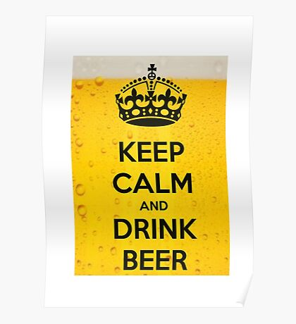 Keep Calm and Drink Beer Poster