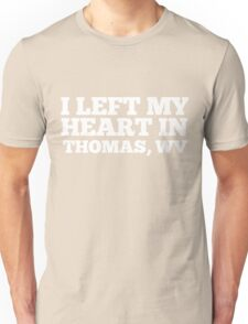 I Left My Heart In Thomas, WV Love Native T-Shirt Unisex T-Shirt