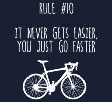 Rule #10 – It never gets easier, you just go faster Kids Tee