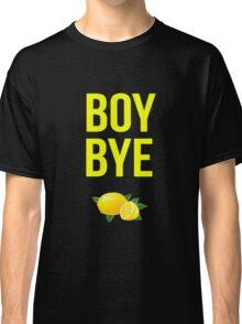 BOY BYE Beyonce  Classic T-Shirt