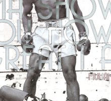 Muhammad Ali Quote - I will show you how great I am  Sticker