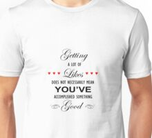The Greatest Accomplishment Unisex T-Shirt