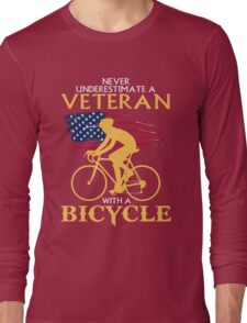 Never underestimate a Veteran with a bicycle  Long Sleeve T-Shirt