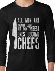 Best Chefs Long Sleeve T-Shirt