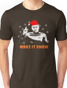 make it snow Unisex T-Shirt